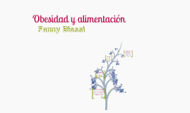 Copy of Obesidad y Alimentacion