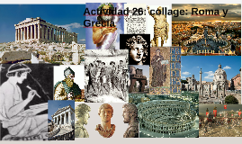 Actividad 26: collage: Roma y Grecia