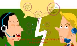 Actualización para las Campañas de telemarketing en los Call