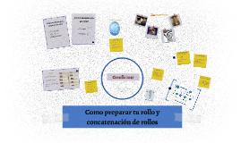 Como preparar tu rollo y concatenación de rollos
