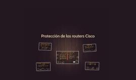 Protección de los routers Cisco
