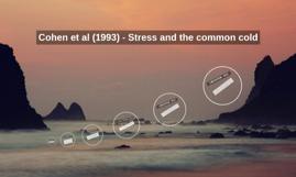Cohen et al (1993) - Stress and the common cold