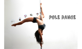 Pole dance is a form of performing art, which combines dance
