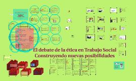 Copy of El debate de la ética en Trabajo Social