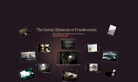 'the gothic elements of frankenstein are Key gothic themes & elements from frankenstein, dr faustus and the bloody chamber below are the main gothic themes and elements that are likely to be involved in english a2 litb exam.