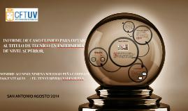 Copy of INFORME DE CASO CLINICO PARA OPTAR AL TITULO DE TECNICO EN E