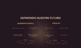 DEFINIENDO NUESTRO FUTURO