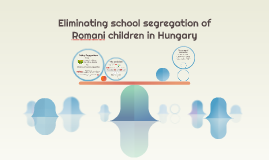 Eliminating school segragation in Hungary