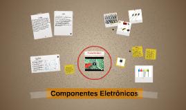 Copy of Copy of Componentes Eletrônicos