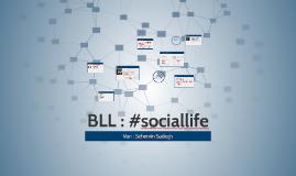 Copy of BLL : #sociallife