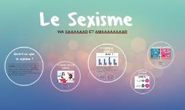 Copy of Le Sexisme