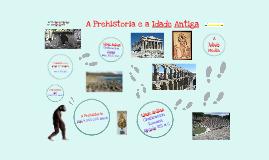 A Prehistoria e a Idade Antiga
