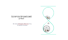Science Broadcast prezi