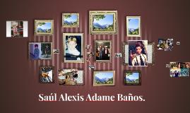 Saúl Alexis Adame Baños.