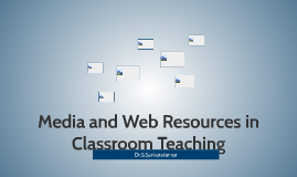 Media and Web Resources in Classroom Teaching