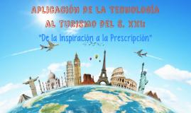 Aplicación de la Tecnología al turismo del S. XXI: De la Inspiración a la Prescripción