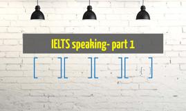 IELTS speaking- part 1