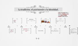 La tradición, el patrimonio y la identidad.