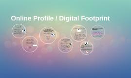 Copy of Online Profile / Digital Footprint