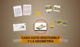 CASA AUTO-SOSTENIBLE Y LA GEOMETRÍA