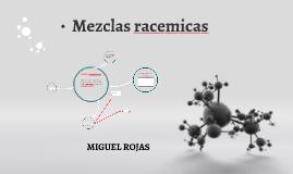 Copy of Mezclas racemicas