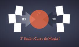 3ª Sesión Curso de Magia I