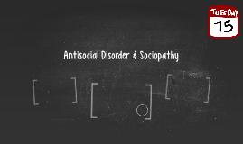 Antisocial Disorder & Sociopathy