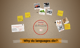 Why do languages die?