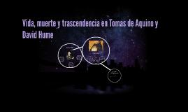Copy of Vida, muerte y trascendencia en Tomas de Aquino y David Hume
