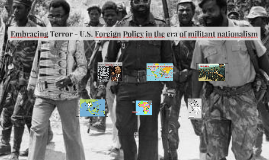 U.S. Foreign Policy in the era of militant nationalism