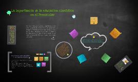 Copy of La importancia de la educación científica en el Preescolar