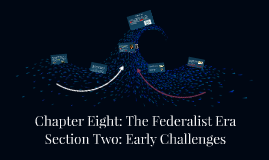 Chapter Eight: The Federalist Era