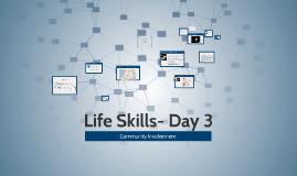 Life Skills- Day 3