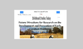 Future Directions for Research on the Development and Prevention of Early Conduct Problems