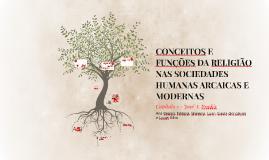 CONCEITOS E FUNÇÕES DA RELIGIÃO NAS SOCIEDADES HUMANAS ARCAI