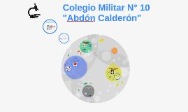 """Colegio militar N° 10 """"Abdón Calderón"""""""