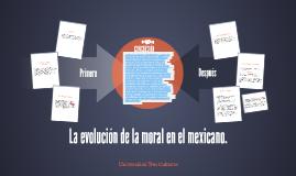 Copy of La evolución de la moral en el mexicano.