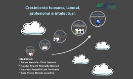 Crecimiento humano, laboral, profesional e intelectual.