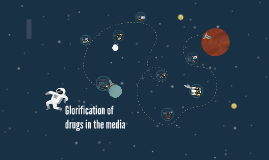 Glorification of drugs in the media