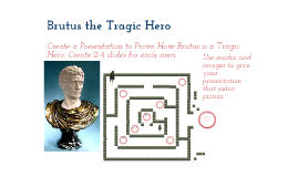 Copy of Brutus The Tragic Hero