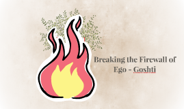 Breaking the Firewall of Ego - Goshti