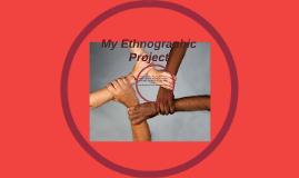 Ethnographic Project
