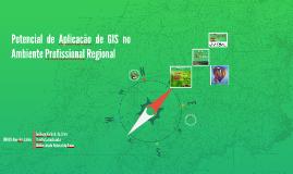 potencial de aplicação de GIS no ambiente profissional regi