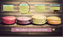 The Culture of Food and Drink