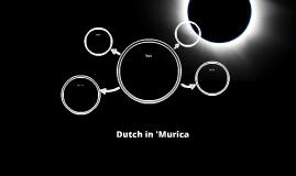 Dutch in 'Murica