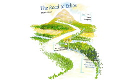The Road to Ethos