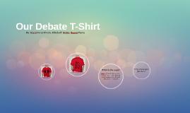 Our Debate T-Shirt