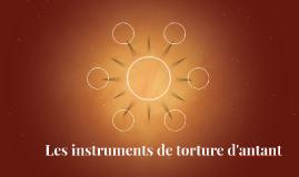 Instruments de tortures d'antant