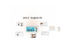English VII - Unit 2