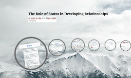 The Role of Status in Developing Relationships